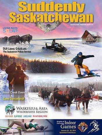 Suddenly Saskatchewan Magazine - Issue: Winter 2019