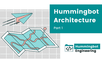 Hummingbot Architecture Part 1