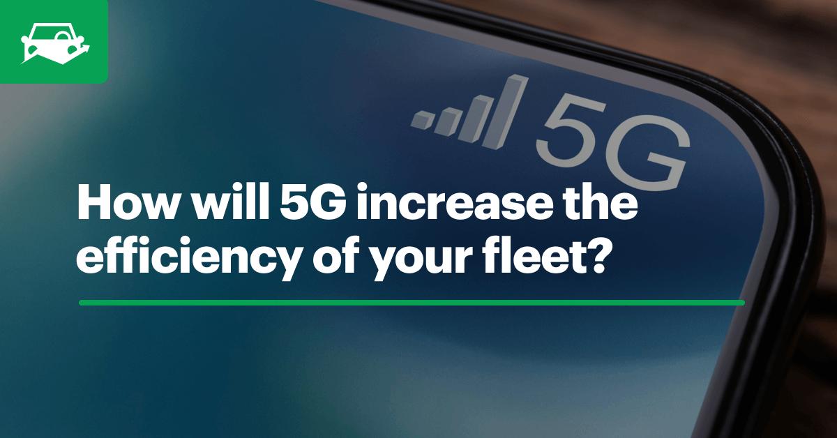 5g fleet blog