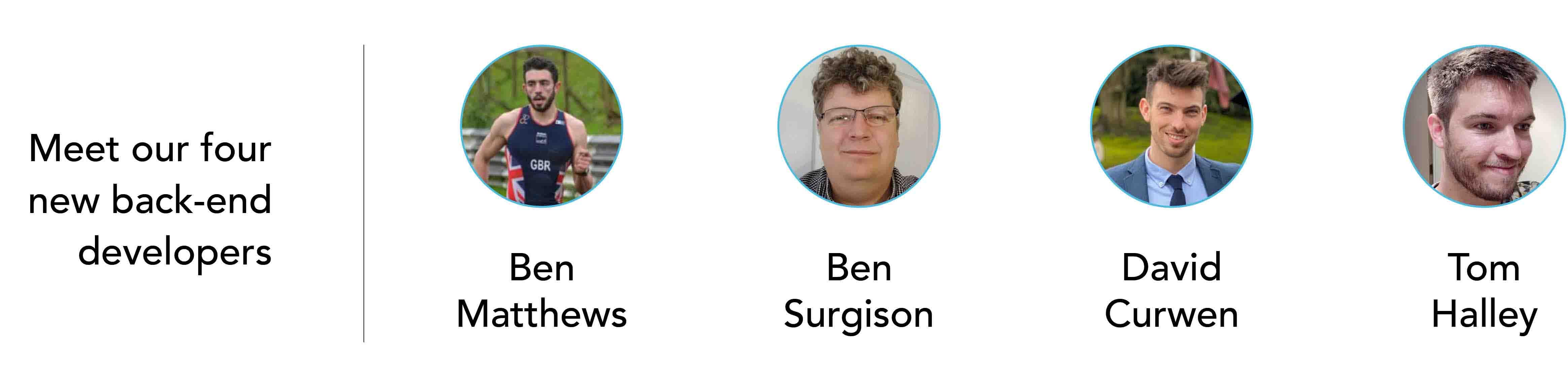 Meet our latest recruits – Ben Matthews, Ben Surgison, David Curwen and Tom Halley!