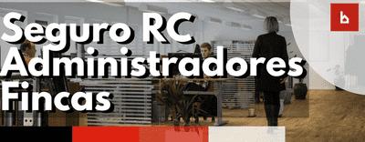 Seguro de Responsabilidad Civil Profesional para Administradores de Fincas