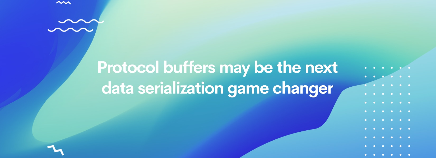 Protocol buffers may be the next data serialization game changer