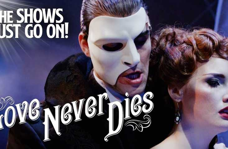 Love Never Dies - The Shows Must Go On