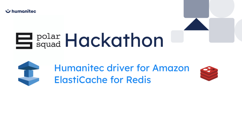 How we created a Humanitec driver for Amazon ElastiCache for Redis - A hackathon with Polar Squad