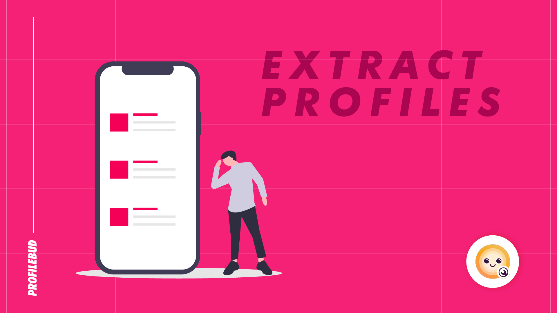 Extract more than 2k detailed user profiles everyday using Profilebud