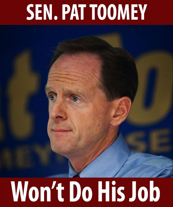 Senator Toomey won't do his job!