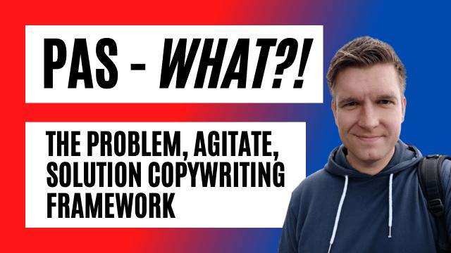 PAS - Problem, Agitate, Solution - Copywriting