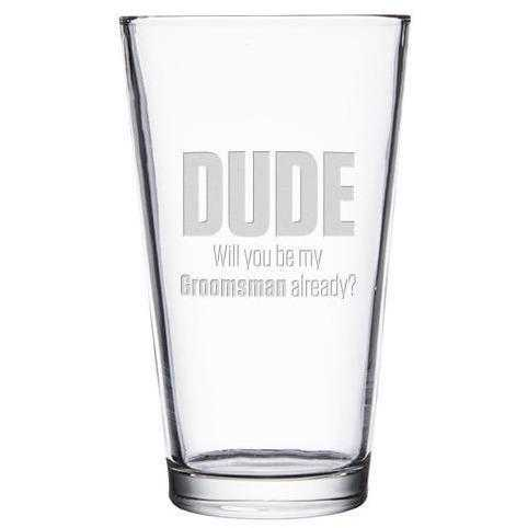 Custom pint glass Dude will you be my best man by Etching Expressions