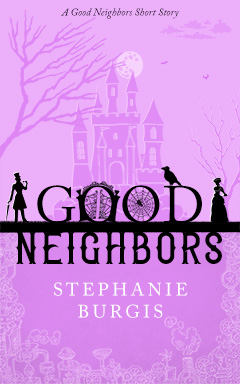 Cover for Good Neighbors, by Stephanie Burgis