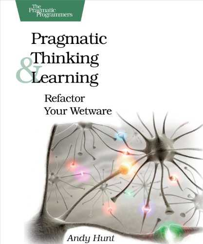 Pragmatic Thinking and Learning: Refactor Your Wetware Cover