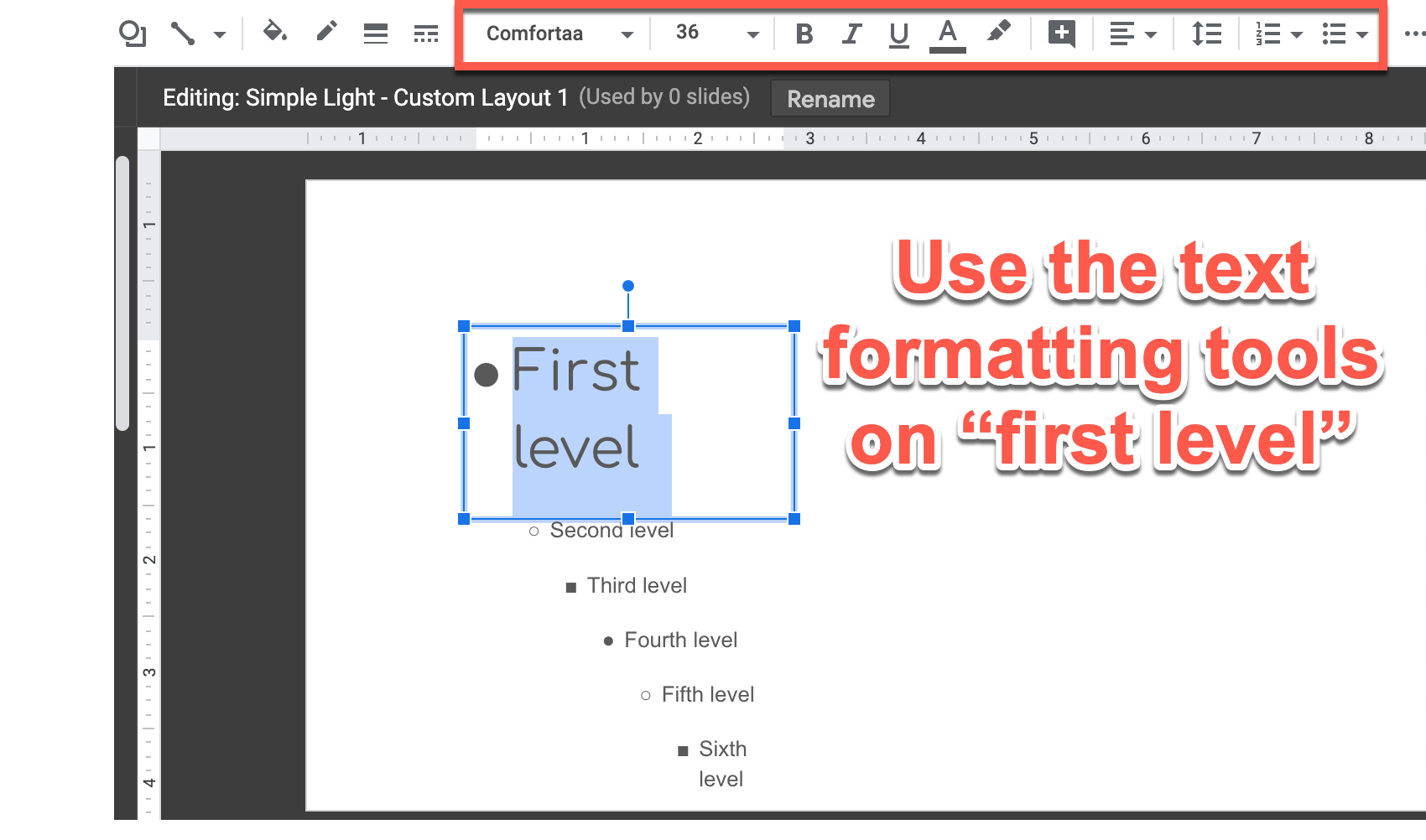 "Screenshot of a placeholder with the first level text styled with a custom font. Text next to screenshot reads ""Use the text formatting tools on 'first level'"""