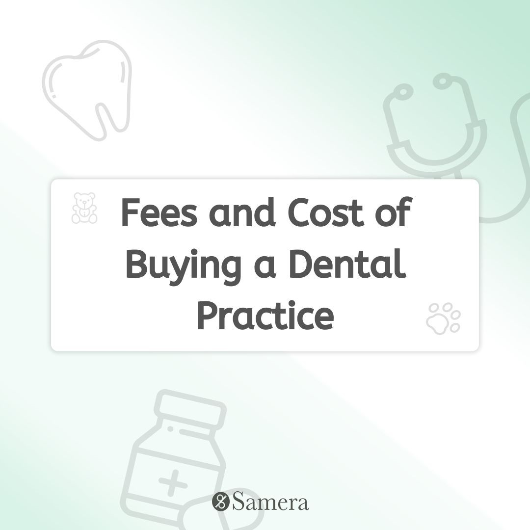 Fees and Cost of Buying a Dental Practice
