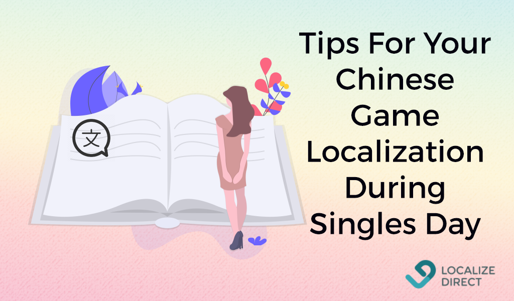 Tips For Your Chinese Game Localization During Singles Day