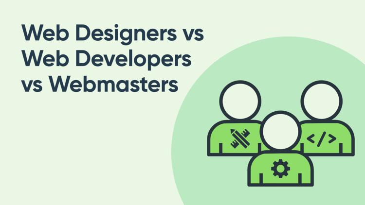 Webmaster vs. Web Designer vs. Web Developer...What Does Your Agency Need?