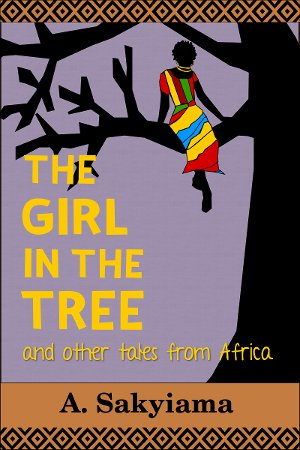 Cover of The Girl in the Tree and Other Tales From Africa