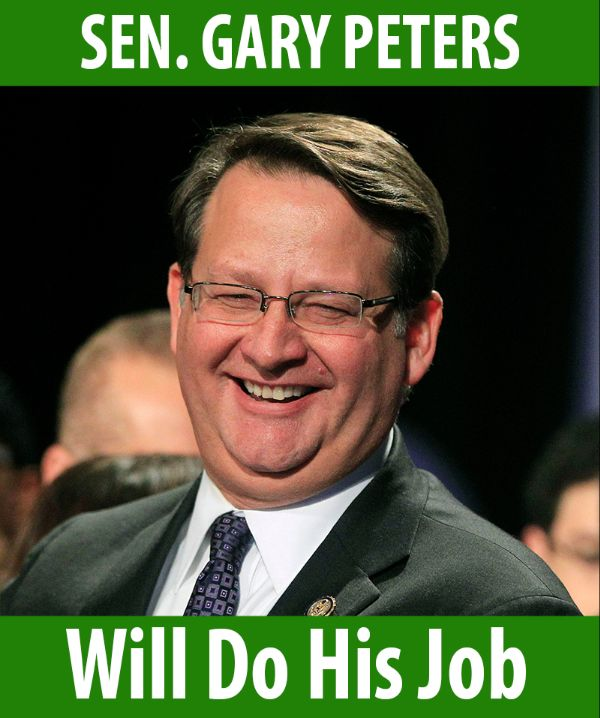 Senator Peters will do his job!