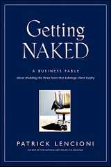 Related book Getting Naked: A Business Fable about Shedding the Three Fears That Sabotage Client Loyalty Cover