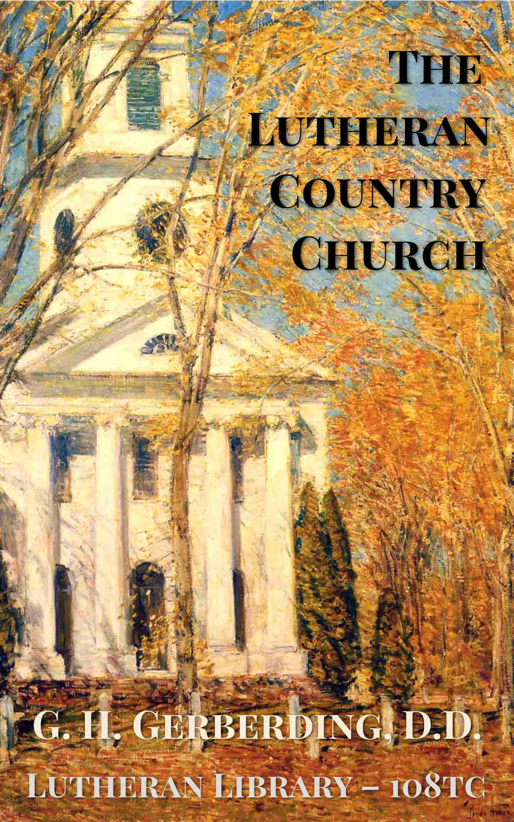 The Lutheran Church in the Country by George H. Gerberding