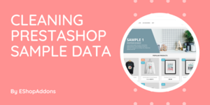 How to Remove PrestaShop Sample Data