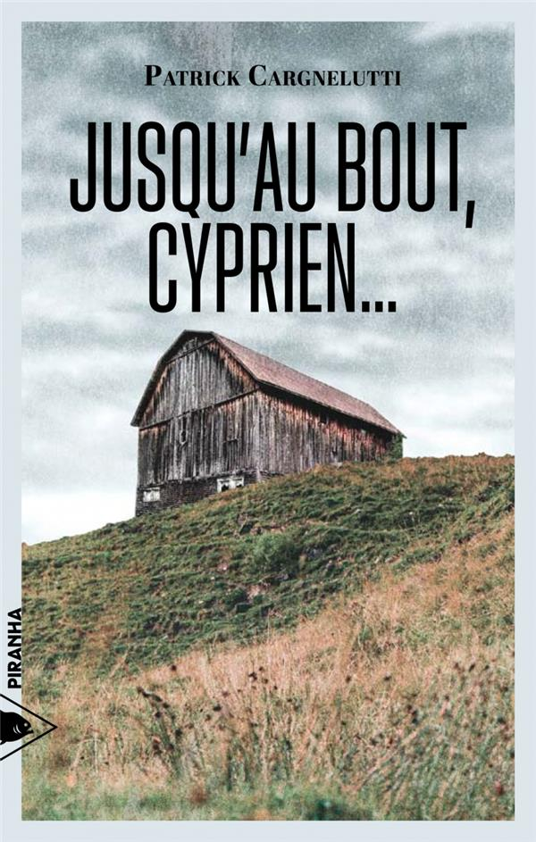 Jusqu'au bout, Cyprien par Patrick Cargnelutti