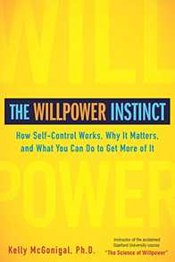 The Willpower Instinct: How Self-Control Works, Why It Matters, and What You Can Do to Get More of It Cover