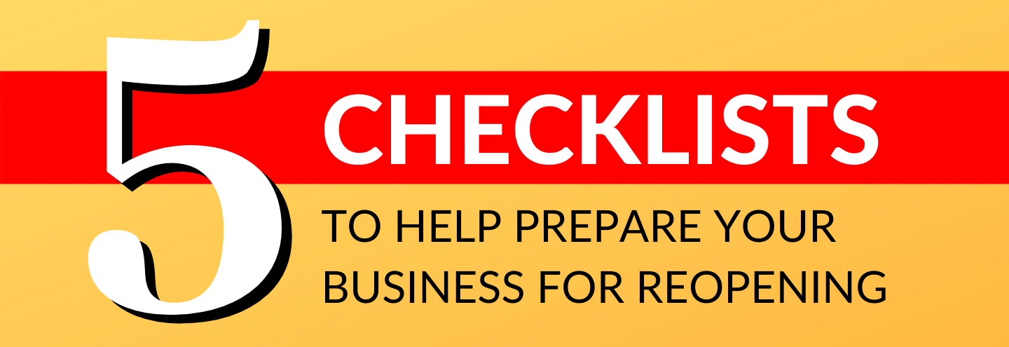 5 Checklists to Help Prepare Your Business for Reopening