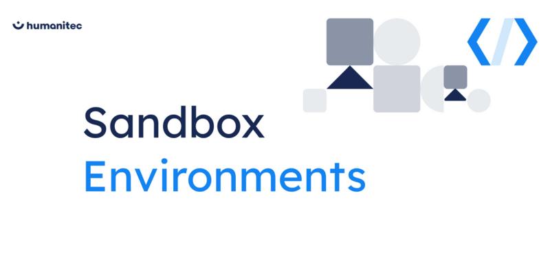 Sandbox Environments for Testing