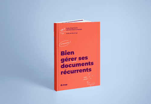 [Guide] Entrepreneurs: comment gérer ses documents récurrents?