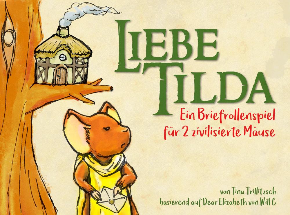 >>>Titelbild für das Spiel Liebe Tilda mit einer gemalten Maus, einem Baumhaus und dem Schriftzug<<<