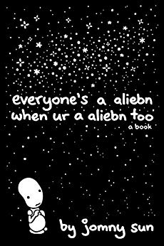 Everone's a Aliebn When Ur a Aliebn Too