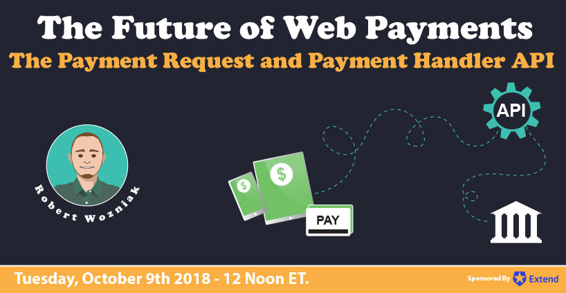 Banner for The Future of Web Payments - The Payment Request and Payment Handler APIs