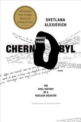 Voices from Chernobyl: The Oral History of a Nuclear Disaster - Svetlana Alexievich
