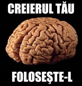 Creierul tau - foloseste-l!