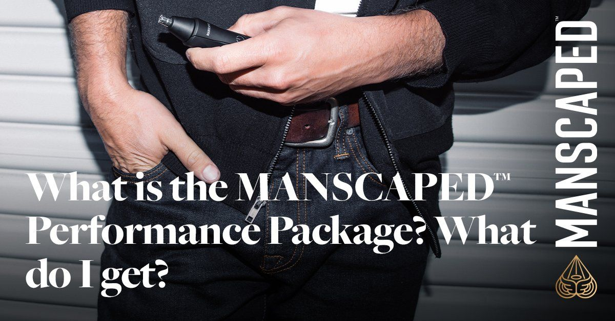 What Is the MANSCAPED Performance Package - What Do I Get?