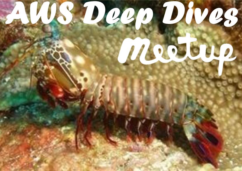 AWS Deep Dives Meetup