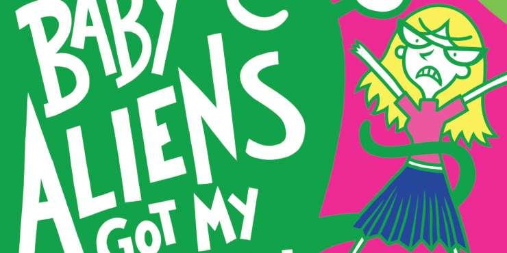 Baby aliens got my teacher! by Pamela Butchart