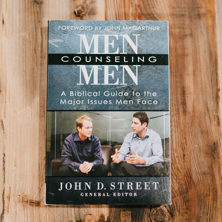 Men Counseling Men: A Biblical Guide to the Major Issues that Men Face