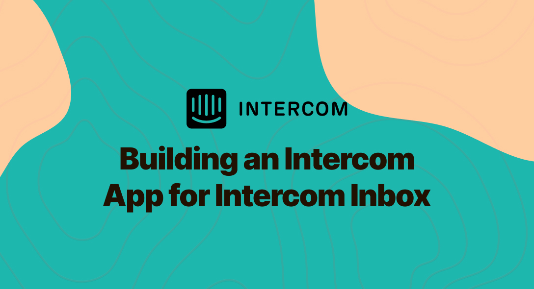 Building an Intercom App for Intercom Inbox