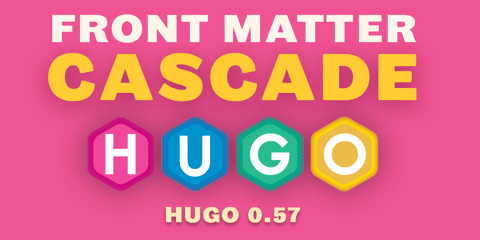 Featured Image for Hugo 0.57: The Cascading Edition