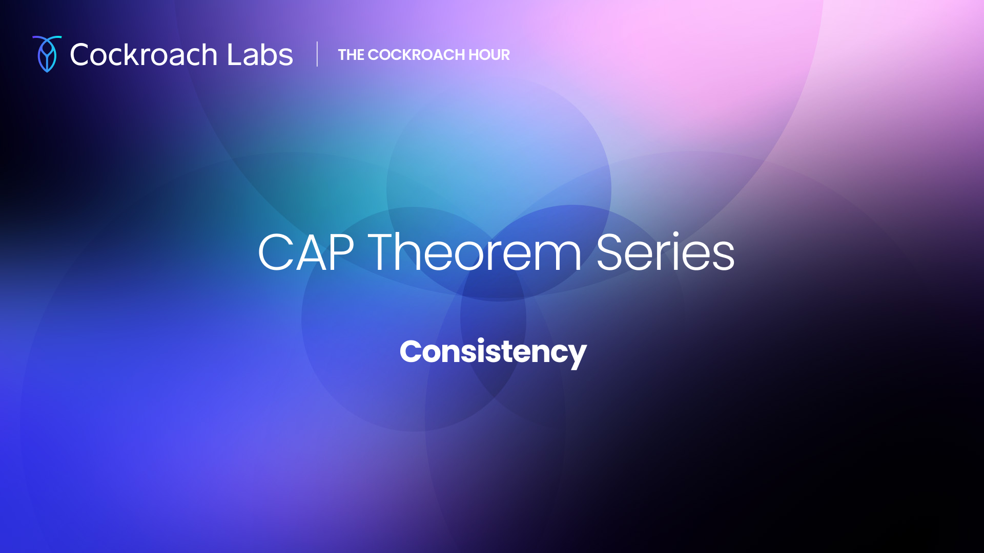 The Cockroach Hour: CAP Theorem Series - Consistency