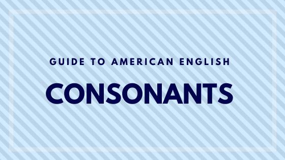 Guide to Consonants   Smoothtalk