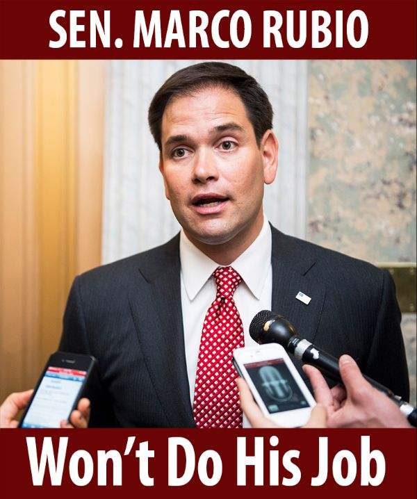 Senator Rubio won't do his job!