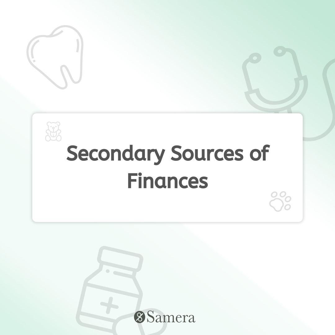 Secondary Sources of Finances