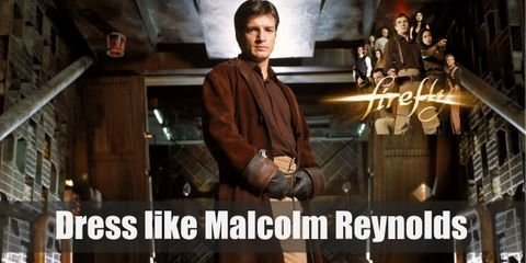 Malcolm Reynolds always has a simple brown shirt on topped with a color-matching long trench coat, wears a high-waisted tan trousers, and brownish boots