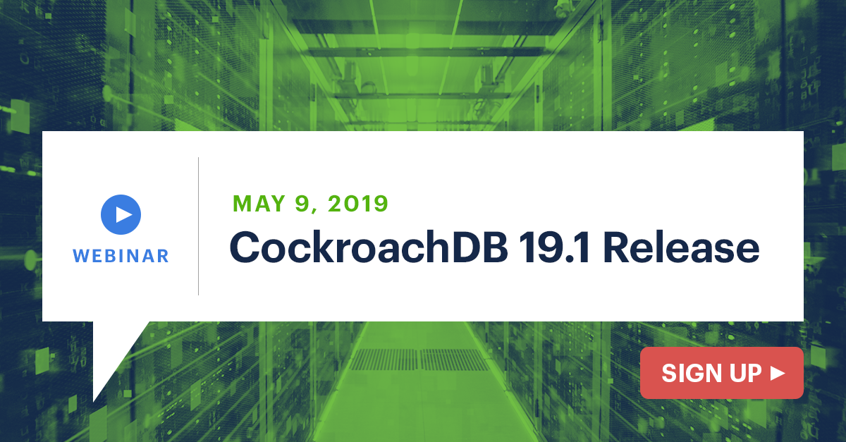 CockroachDB v19.1 launch webinar