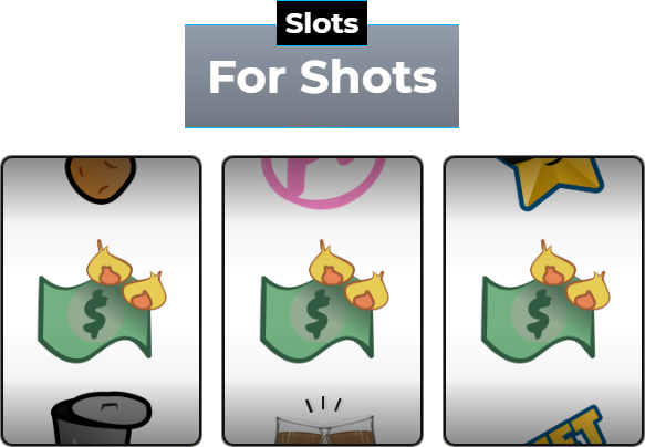 Slots for Shots. Match 3 to win!