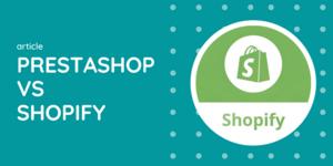 Ultimate PrestaShop vs. Shopify Comparison Table