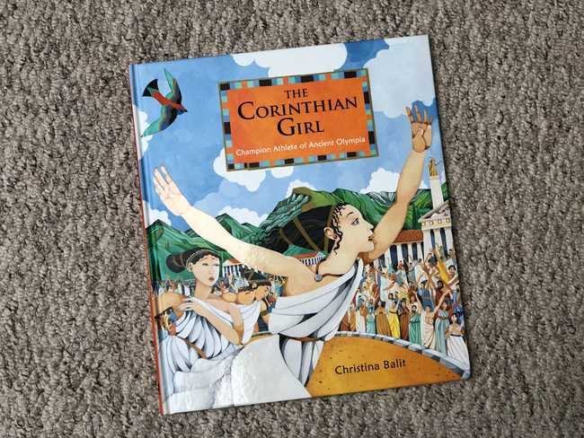 Book Review: The Corinthian Girl: Champion Athlete of Ancient Olympia by Christina Balit.