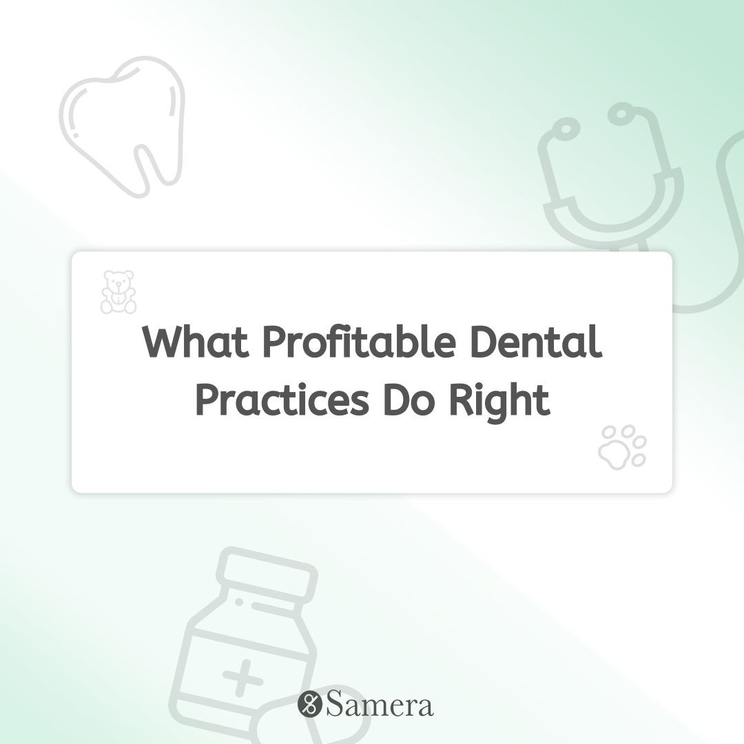 What Profitable Dental Practices Do Right