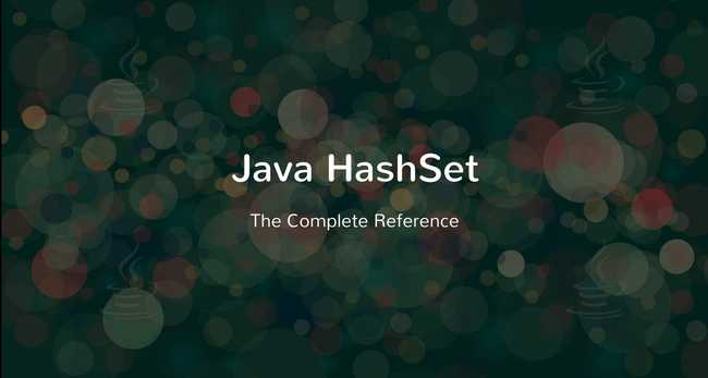 Java HashSet Tutorial with Examples